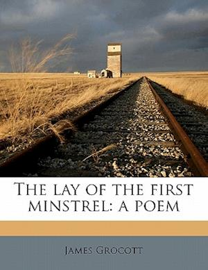 The Lay of the First Minstrel af James Grocott