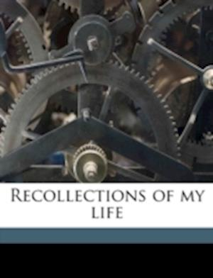 Recollections of My Life af Elizabeth Sheldon Alling, Hermann Krusi, Hermann Kr Si