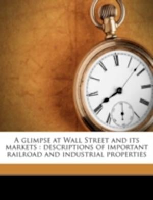 A Glimpse at Wall Street and Its Markets af Harold L. Bennet