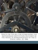 Speech on the Bill for Establishing the Smithsonian Institution Delivered in the House of Representatives of the U. States, April, 22, 1846 af George Perkins Marsh, J. Gideon, G. S. Gideon