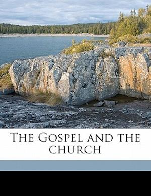 The Gospel and the Church af Alfred Firmin Loisy, Christopher Home