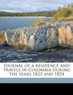 Journal of a Residence and Travels in Colombia During the Years 1823 and 1824 Volume 2 af Charles Stuart Cochrane