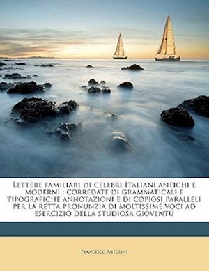Lettere Familiari Di Celebri Italiani Antichi E Moderni af Francesco Antolini