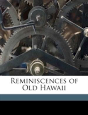 Reminiscences of Old Hawaii af Sereno Edwards Bishop, Lorrin A. 1858 Thurston