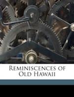 Reminiscences of Old Hawaii af Sereno Edwards Bishop, Lorrin A. 1858 Thurston