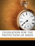 Legislation for the Protection of Birds af Gustavus Albert Momber, Arthur Holte MacPherson