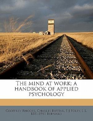 The Mind at Work; A Handbook of Applied Psychology af E. J. Foley, Geoffrey Rhodes, Charles Buttar