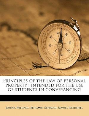 Principles of the Law of Personal Property af Joshua Williams, Benjamin Gerhard, Samuel Wetherill