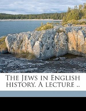 The Jews in English History. a Lecture .. af Ernest George Atkinson