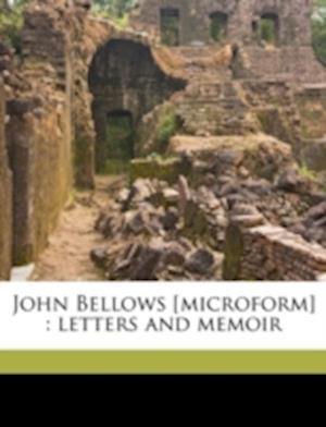 John Bellows [Microform] af John Bellows, Elizabeth Bellows