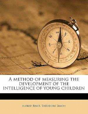 A Method of Measuring the Development of the Intelligence of Young Children af Alfred Binet, Th Simon, Clara Harrison Town