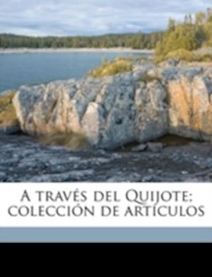 A Traves del Quijote; Coleccion de Articulos af Francisco M. Arrabal