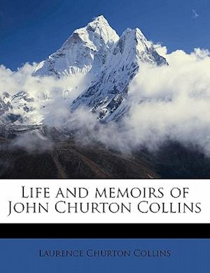Life and Memoirs of John Churton Collins af Laurence Churton Collins
