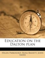 Education on the Dalton Plan af John Eades, Helen Parkhurst, Rosa Bassett