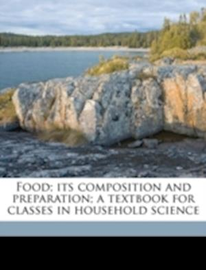Food; Its Composition and Preparation; A Textbook for Classes in Household Science af Mary T. Dowd, Jean D. Jameson