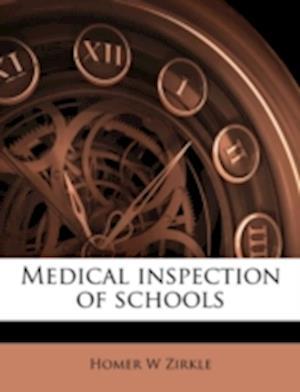 Medical Inspection of Schools af Homer W. Zirkle