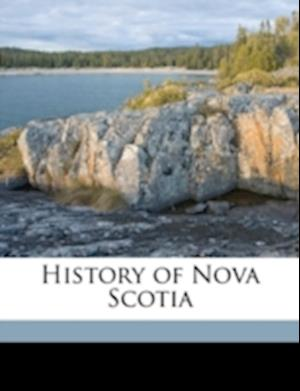 History of Nova Scotia Volume 3 af Clyde Edwin Tuck, David Allison
