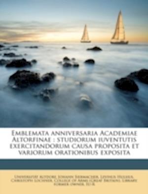 Emblemata Anniversaria Academiae Altorfinae af Johann Siebmacher, Universit T. Altdorf, Levinus Hulsius