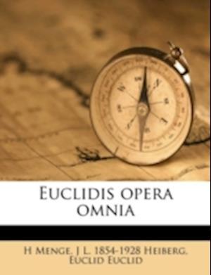 Euclidis Opera Omnia af H. Menge, Euclid Euclid, J. L. 1854 Heiberg