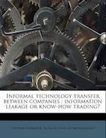 Informal Technology Transfer Between Companies af Stephan Schrader