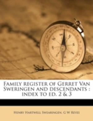Family Register of Gerret Van Sweringen and Descendants af Henry Hartwell Swearingen, G. W. Reyes