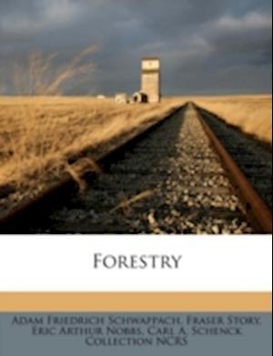 Forestry af Adam Friedrich Schwappach, Eric Arthur Nobbs, Fraser Story