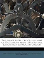 The Junior High School; A Manual of Suggestions and Standards for Junior High Schools in Oregon af Harl R. 1892 Douglass, Fred Lea Stetson