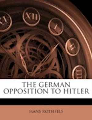 The German Opposition to Hitler af Hans Rothfels