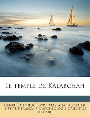 Le Temple de Kalabchah af Henri Gauthier