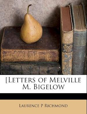 [Letters of Melville M. Bigelow af Laurence P. Richmond
