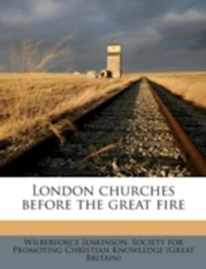 London Churches Before the Great Fire af Wilberforce Jenkinson