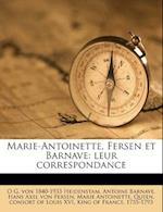 Marie-Antoinette, Fersen Et Barnave af Hans Axel Von Fersen, Antoine Barnave, O. G. Von 1840 Heidenstam