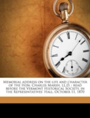 Memorial Address on the Life and Character of the Hon. Charles Marsh, LL.D. af James Barrett