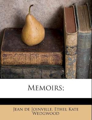 Memoirs; af Ethel Kate Wedgwood, Jean De Joinville