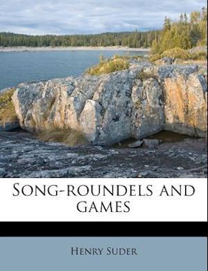 Song-Roundels and Games af Henry Suder