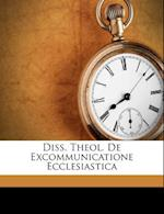Diss. Theol. de Excommunicatione Ecclesiastica af Christoph Peters