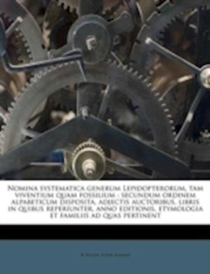 Nomina Systematica Generum Lepidopterorum, Tam Viventium Quam Fossilium af H. Zeller, Louis Agassiz