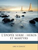 L'Epopee Serbe af Ore a. Gencic