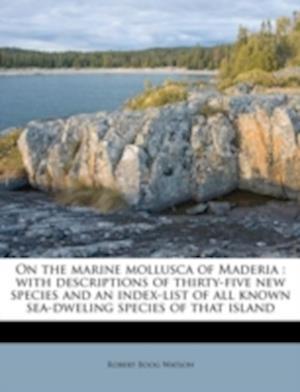 On the Marine Mollusca of Maderia af Robert Boog Watson