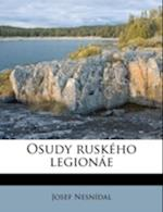 Osudy Ruskeho Legionae af Josef Nesn Dal, Josef Nesnidal