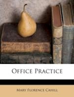 Office Practice af Mary Florence Cahill