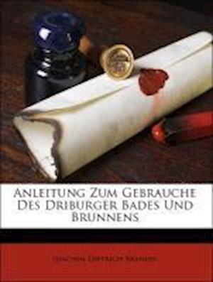 Anleitung Zum Gebrauche Des Driburger Bades Und Brunnens af Joachim Dietrich Brandis
