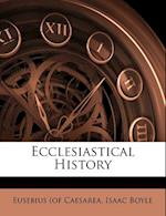Ecclesiastical History af Isaac Boyle, Eusebius (of Caesarea