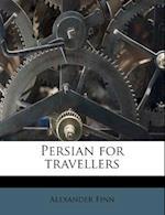 Persian for Travellers af Alexander Finn