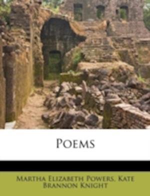 Poems af Martha Elizabeth Powers, Kate Brannon Knight