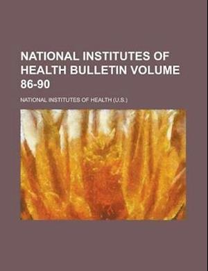 National Institutes of Health Bulletin Volume 86-90 af National Institutes Of Health