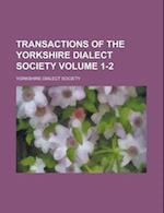 Transactions of the Yorkshire Dialect Society Volume 1-2 af Yorkshire Dialect Society