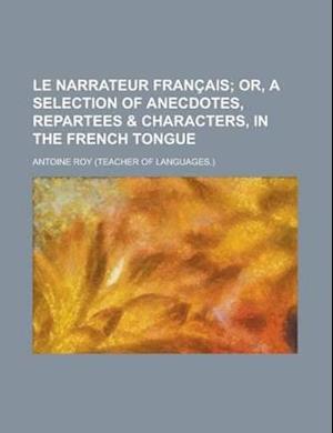 Le Narrateur Francais af Antoine Roy