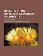 Bulletin of the University of Montana; Biological Series Volume 5-15 af University Of Montana