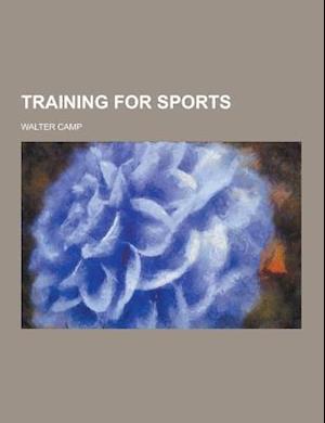 Training for Sports af Walter Camp